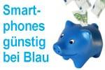 Smartphones günstig mit Blau Handyvertrag (Tarif plus Handy)