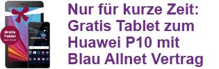 Huawei P10 mit gratis Tablet zum Blau Vertrag