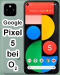 Google Pixel 5 bei o2