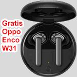 Oppo Enco W31 gratis