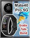 o2 - Huawei Mate40 Pro mit gratis Talkband B6